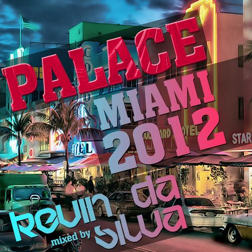 Album Art - Palace Miami 2012 (Mixed By Kevin Da Silva)