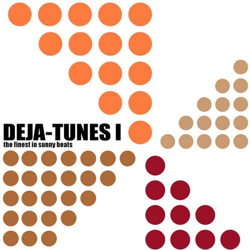 Album Art - Deja-Tunes 1: The Finest In Sunny Beats