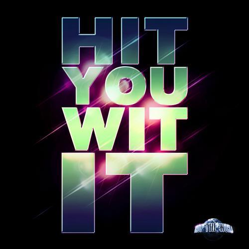 Hit You Wit It Album