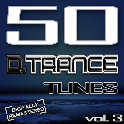 Album Art - 50 D. Trance Tunes, Vol. 3 (The History Of Techno Trance & Hardstyle Electro Anthems)