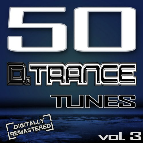 Album Art - 50 D. Trance Tunes, Vol. 3 (The History Of Techno Trance & Hardstyle Electro 2012 Anthems)