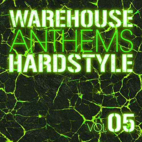 Warehouse Anthems: Hardstyle Vol. 5 Album Art