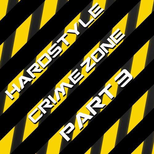 Album Art - Hardstyle Crime Zone, Vol. 3