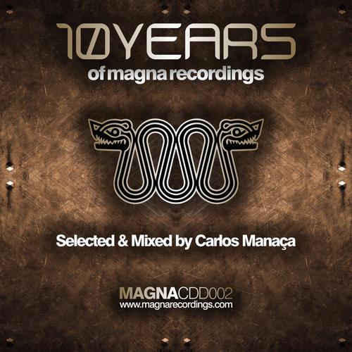 Album Art - 10 Years Of Magna Recordings - Selected and Mixed By Carlos Manaca