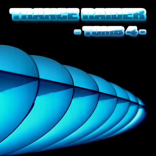 Trance Raider - Tomb 4 Album