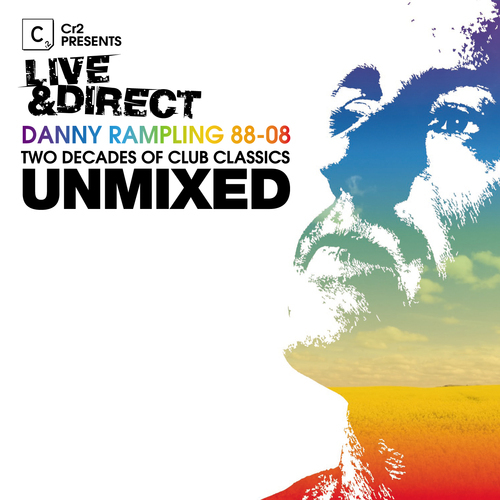 Album Art - Cr2 Presents LIVE & DIRECT - Danny Rampling 88-08 Unmixed