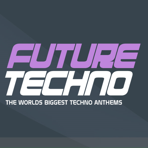 Future Techno - The Worlds Biggest Techno Anthems Part 2 Album Art