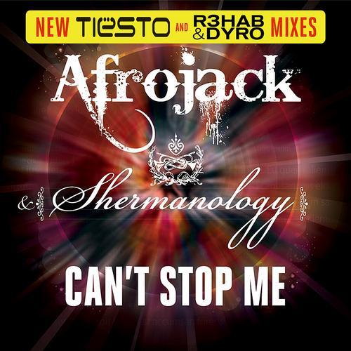 Album Art - Can't Stop Me (New Tiesto and R3hab & Dyro Mixes)