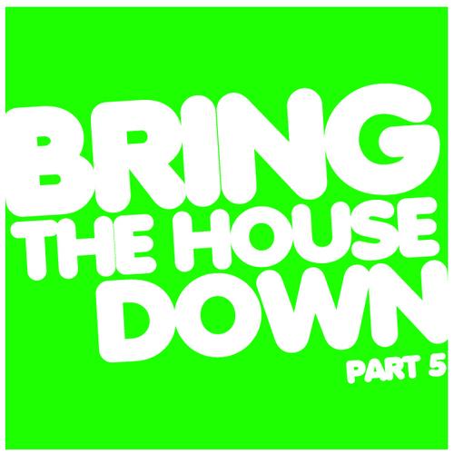 Album Art - Bring The House Down Volume 5
