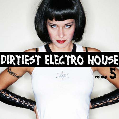 Album Art - Dirtiest Electro House Volume 5