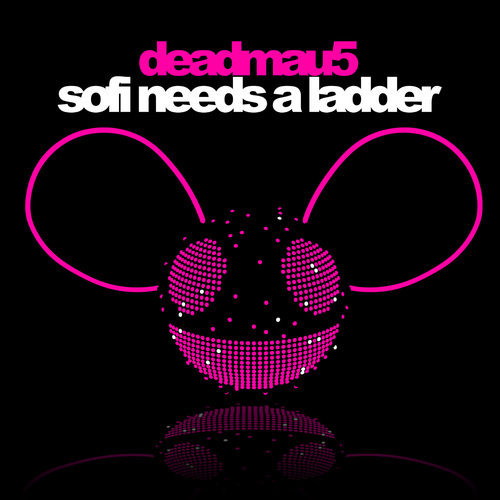 Album Art - Sofi Needs A Ladder (Deadmau5 Ultimate Remix Challenge Winner)