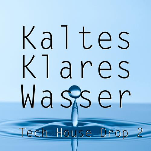 Album Art - Kaltes Klares Wasser - Tech House Drop 2