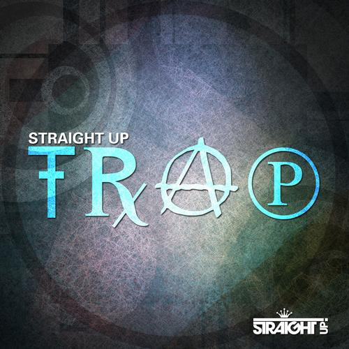 Album Art - Straight Up Trap!