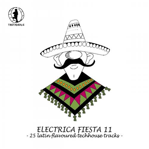 Album Art - Electrica Fiesta 11 - Latin Flavoured Techhouse Tracks