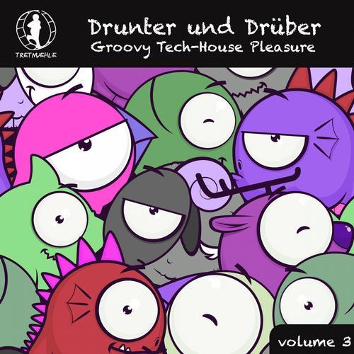 Drunter und Druber, Vol. 3 - Groovy Tech House Pleasure! Album Art