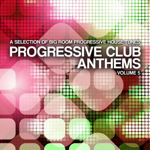 Album Art - Progressive Club Anthems Vol. 5