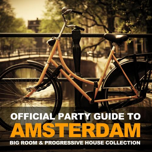 Album Art - Official Party Guide to Amsterdam (Big Room & Progressive House Collection)