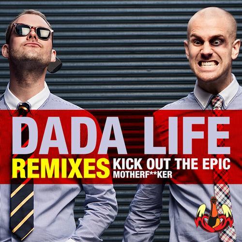 Album Art - Kick Out The Epic Motherfucker (Remixes)