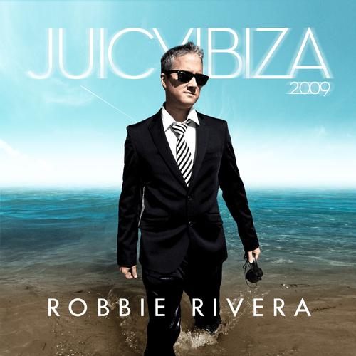 Album Art - Juicy Ibiza 2009 Mixed By Robbie Rivera