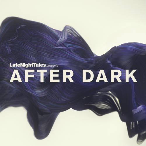 Late Night Tales Presents After Dark Album Art