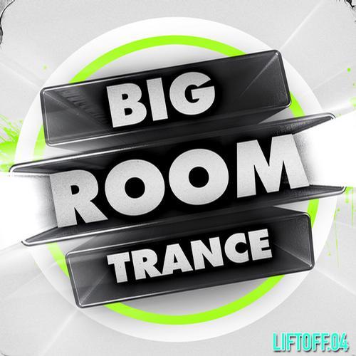 Album Art - Big Room Trance: Lift Off 4