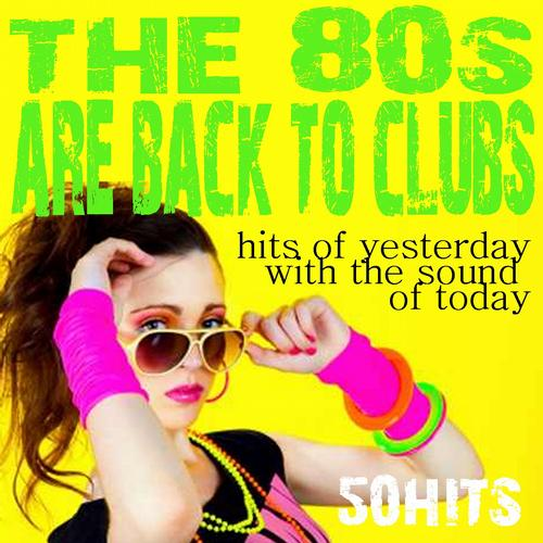 Album Art - The 80s Are Back to Clubs