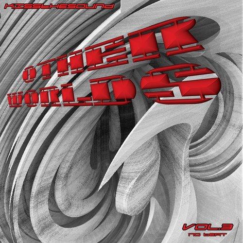 Kissthesound: - Other Worlds Vol.3 No Beat Album