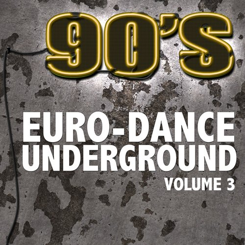 Album Art - 90's Euro-Dance Underground, Vol. 3