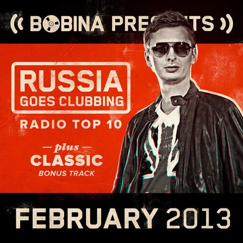 Album Art - Bobina presents Russia Goes Clubbing Radio Top 10 - February 2013