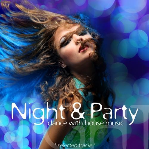 Album Art - Night & Party: Dance With House Music