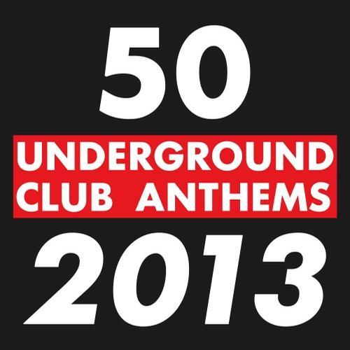 Album Art - 50 Underground Club Anthems 2013
