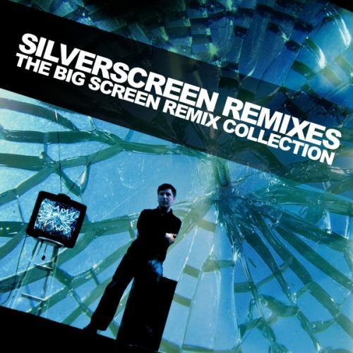 Album Art - Silverscreen Remixes - The Big Screen Remixes