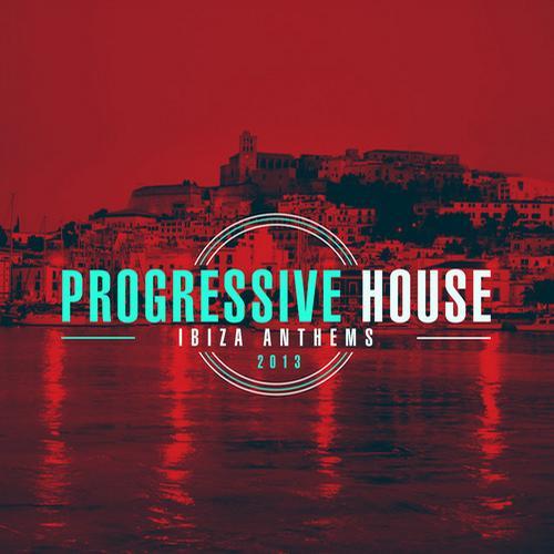 Album Art - Progressive House Ibiza Anthems 2013