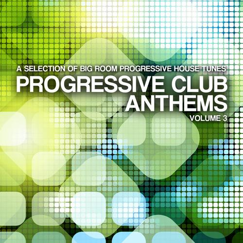 Album Art - Progressive Club Anthems Vol. 3