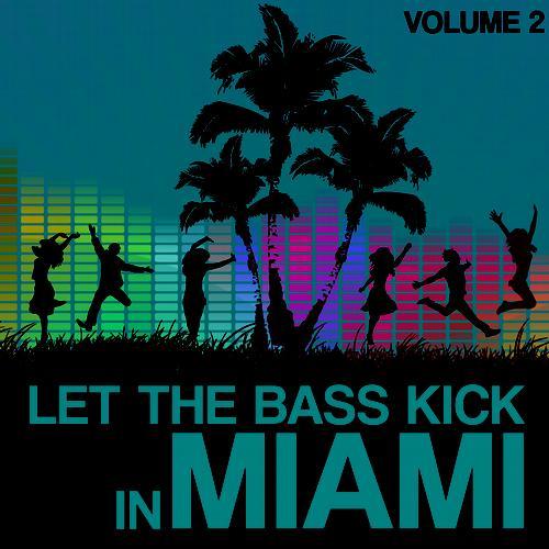 Album Art - Let The Bass Kick In Miami Vol. 2