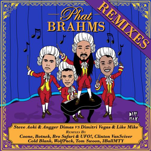 Album Art - Phat Brahms (Steve Aoki & Angger Dimas vs. Dimitri Vegas & Like Mike) [Remixes]