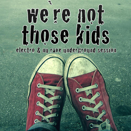 Album Art - We're Not Those Kids