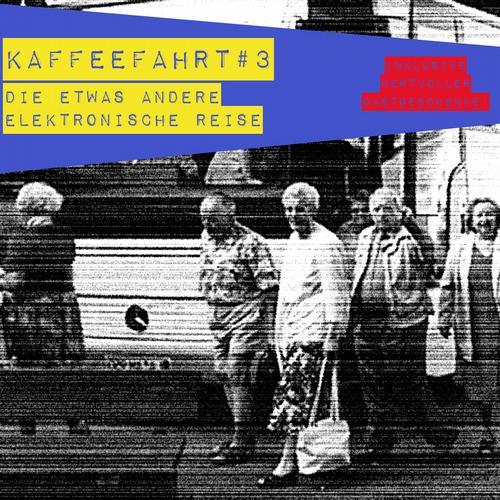 Album Art - Kaffeefahrt #3 - Die etwas andere elektronische Reise