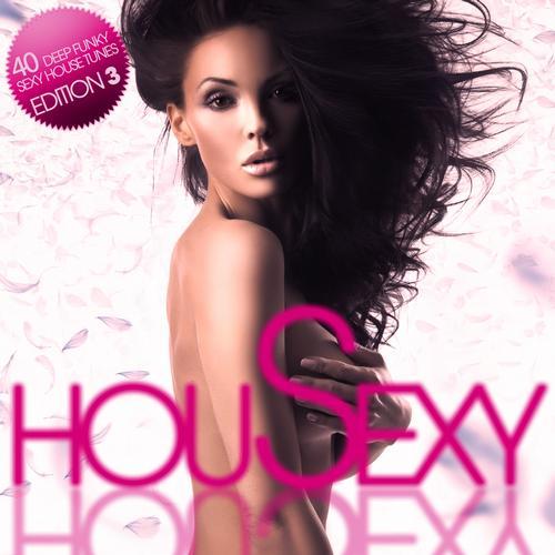 Album Art - HouSexy - 40 Deep, Funky, Sexy House Tunes - Edition 3