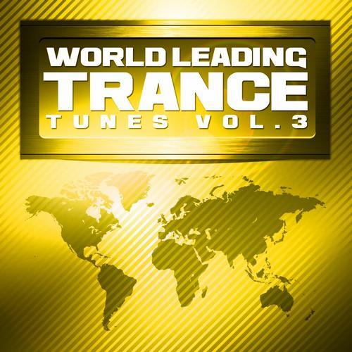 World Leading Trance Tunes, Vol. 3 (Future State of Vocal and Progressive Club Anthems) Album