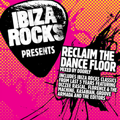 Album Art - Ibiza Rocks Presents Reclaim The Dancefloor (Mixed By Doorly)