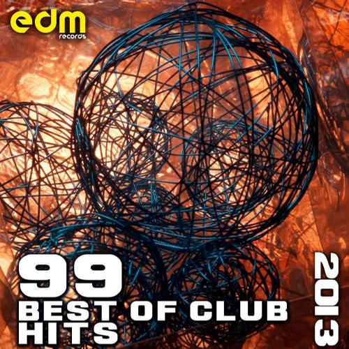 Album Art - 99 Best of Club Hits 2013 - Top EDM, Rave, Psytrance, Electro, Techno