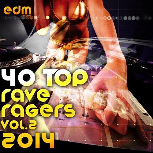 40 Top Rave Ragers, Vol.2 Best of Hard Electronic Dance Music, Acid Trance, Hard Techno, Goa Psy Album Art