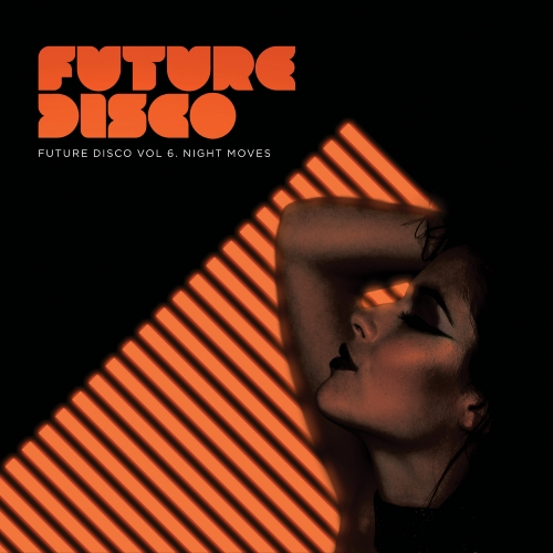 Album Art - Future Disco Vol. 6 - Night Moves - Unmixed DJ Version
