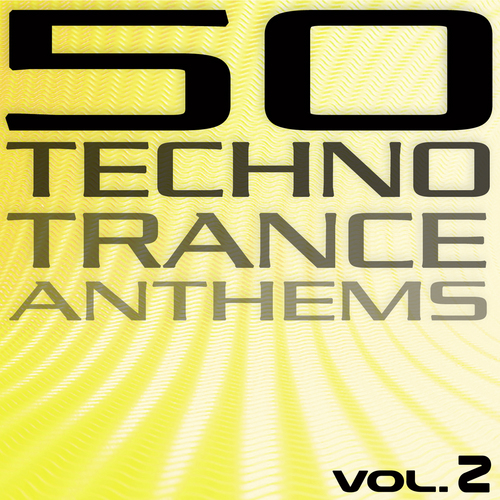 Album Art - 50 Techno Trance Anthems Volume 2 Part 1