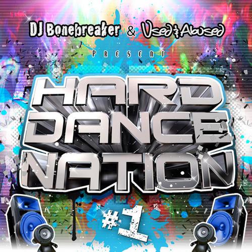 Album Art - Hard Dance Nation Volume 1 Presented by DJ Bonebreaker And Used & Abused