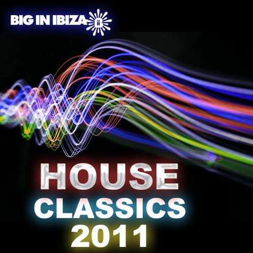 Album Art - Big In Ibiza House Classics 2011