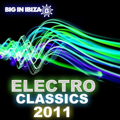 Album Art - Big In Ibiza Electro Classics 2011