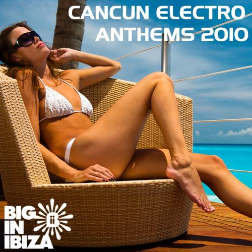 Album Art - Cancun Electro Anthems (Mixed by Cut & Splice)