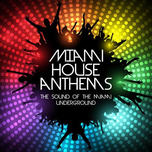 Album Art - Miami House Anthems - The Sound Of The Miami Underground